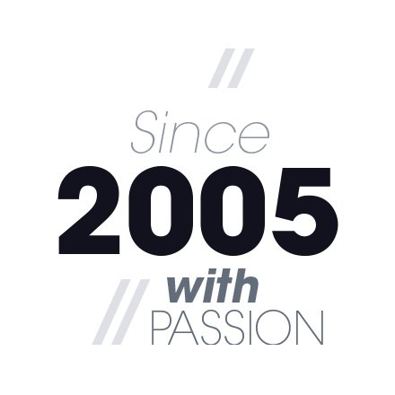 Since 2005 widh passion